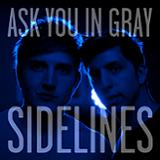 ASK YOU IN GRAY (2012)