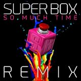 SO MUCH TIME (RMX 2013)